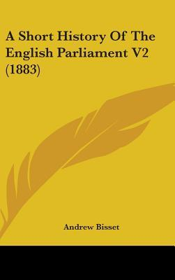 A Short History of the English Parliament V2 (1883)
