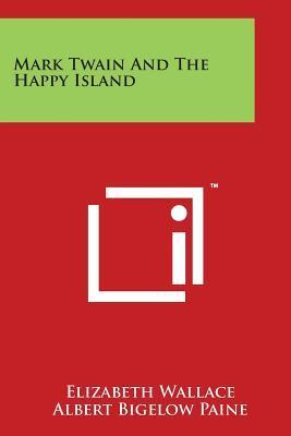 Mark Twain And The Happy Island