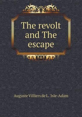 The Revolt and the Escape