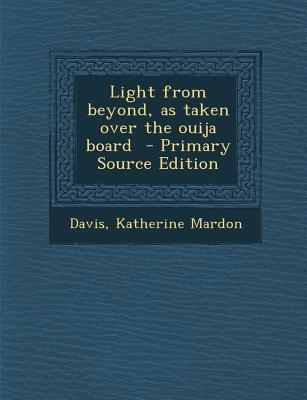 Light from Beyond, as Taken Over the Ouija Board