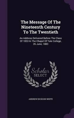 The Message of the Nineteenth Century to the Twentieth