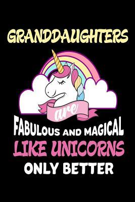 Granddaughters Are Fabulous and Magical Like Unicorns Only Better