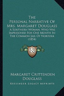 The Personal Narrative of Mrs. Margaret Douglass