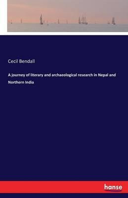 A journey of literary and archaeological research in Nepal and Northern India
