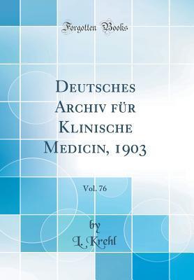Deutsches Archiv für Klinische Medicin, 1903, Vol. 76 (Classic Reprint)