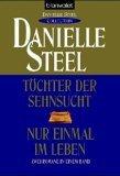 Töchter der Sehnsucht / Nur einmal im Leben. 2 Romane in einem Band