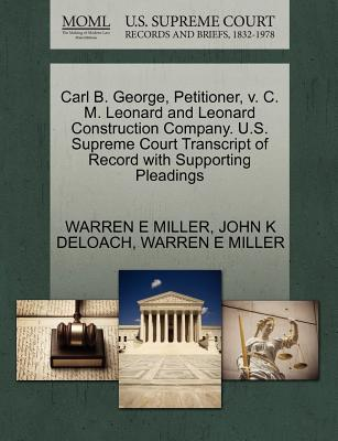 Carl B. George, Petitioner, V. C. M. Leonard and Leonard Construction Company. U.S. Supreme Court Transcript of Record with Supporting Pleadings