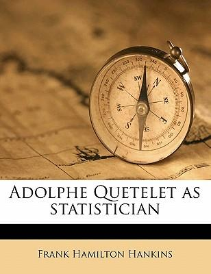Adolphe Quetelet as Statistician