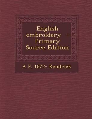 English Embroidery - Primary Source Edition