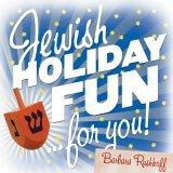 Jewish Holiday Fun For You!