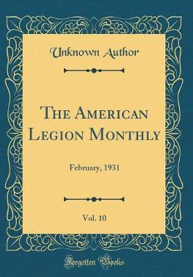 The American Legion Monthly, Vol. 10
