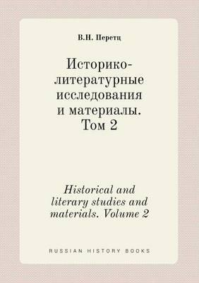 Historical and Literary Studies and Materials. Volume 2