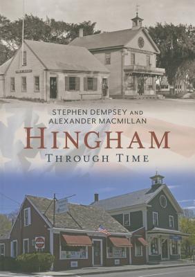 Hingham Through Time