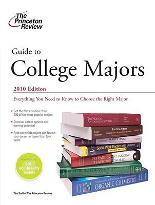 The Princeton Review Guide to College Majors 2010