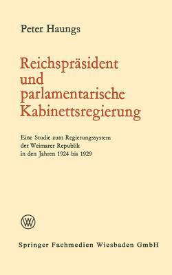 Reichspräsident Und Parlamentarische Kabinettsregierung