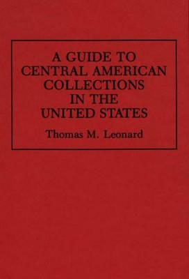 A Guide to Central American Collections in the United States