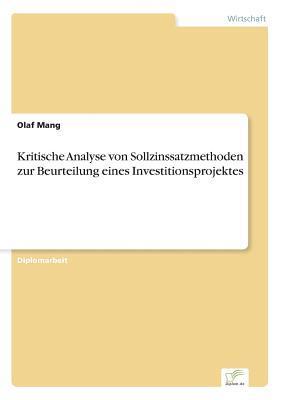Kritische Analyse von Sollzinssatzmethoden zur Beurteilung eines Investitionsprojektes