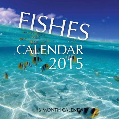 Fishes 2015 Calendar