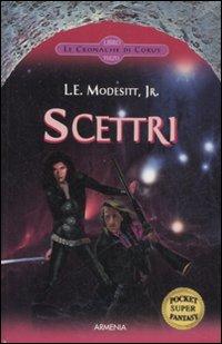 Scettri. Le cronache di Corus. Vol. 3