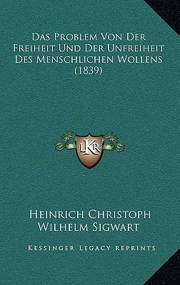 Das Problem Von Der Freiheit Und Der Unfreiheit Des Menschlichen Wollens (1839)
