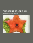 The Court of Louis Xiii