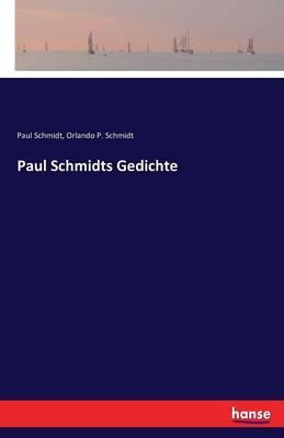 Paul Schmidts Gedichte