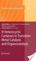 Heterocyclic Carbenes in Transition Metal Catalysis and Organocatalysis