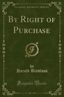 By Right of Purchase (Classic Reprint)
