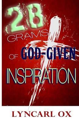 28 Grams of God-Given Inspiration