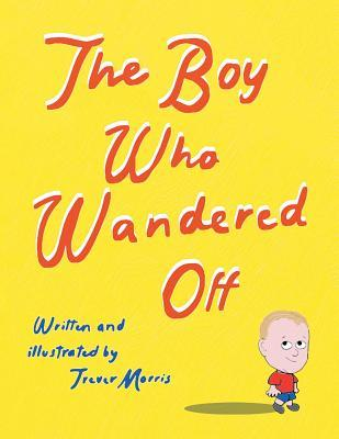 The Boy Who Wandered Off