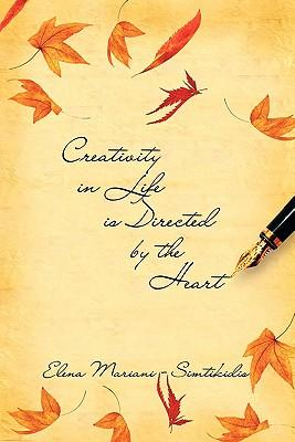 Creativity In Life Is Directed By The Heart