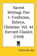 Sacred Writings: Confucian, Hebrew, Christian: Part 1, Volume 44 Harvard Classics
