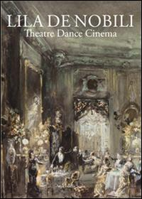 Lila De Nobili. Theatre dance cinema