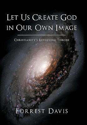 Let Us Create God in Our Own Image