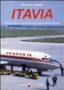 Itavia. Storia della più discussa compagnia aerea italiana