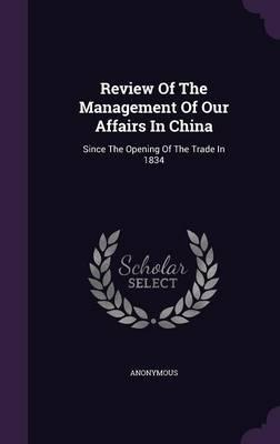Review of the Management of Our Affairs in China