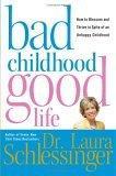 Bad Childhood Good Life