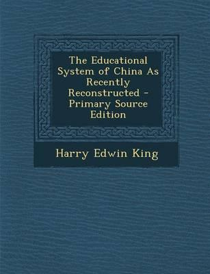 The Educational System of China as Recently Reconstructed