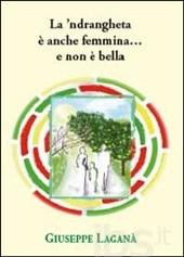 La 'ndrangheta è anche femmina… e non è bella