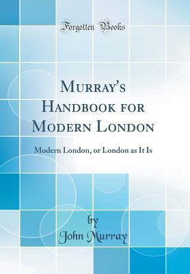 Murray's Handbook for Modern London