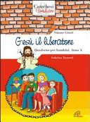 Gesù il liberatore. Quaderno per bambini. Anno A
