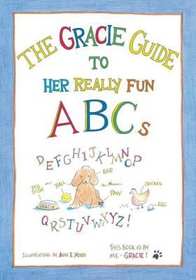 The Gracie Guide to Her Really Fun ABCs