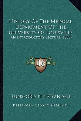 History of the Medical Department of the University of Louisville