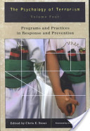 The Psychology of Terrorism: Programs and practices in response and prevention