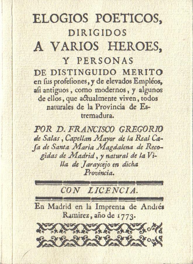 Elogios poéticos, dirigidos a varios héroes, y personas de distinguido mérito en sus profesiones, y de elevados Empléos