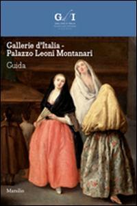Gallerie d'Italia. Palazzo Leoni Montanari. Ediz. illustrata