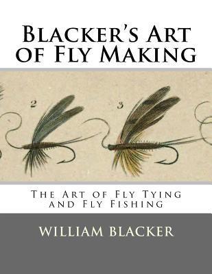 Blacker's Art of Fly Making