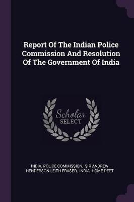 Report of the Indian Police Commission and Resolution of the Government of India