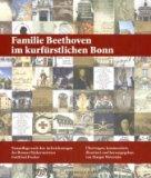 Familie Beethoven im kurfürstlichen Bonn