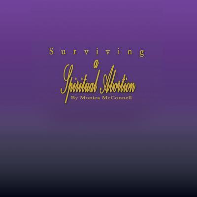 Surviving a Spiritual Abortion